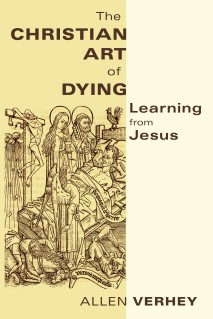 A Reflection on The Christian Art of Dying, Part 1 by Allen Verhey